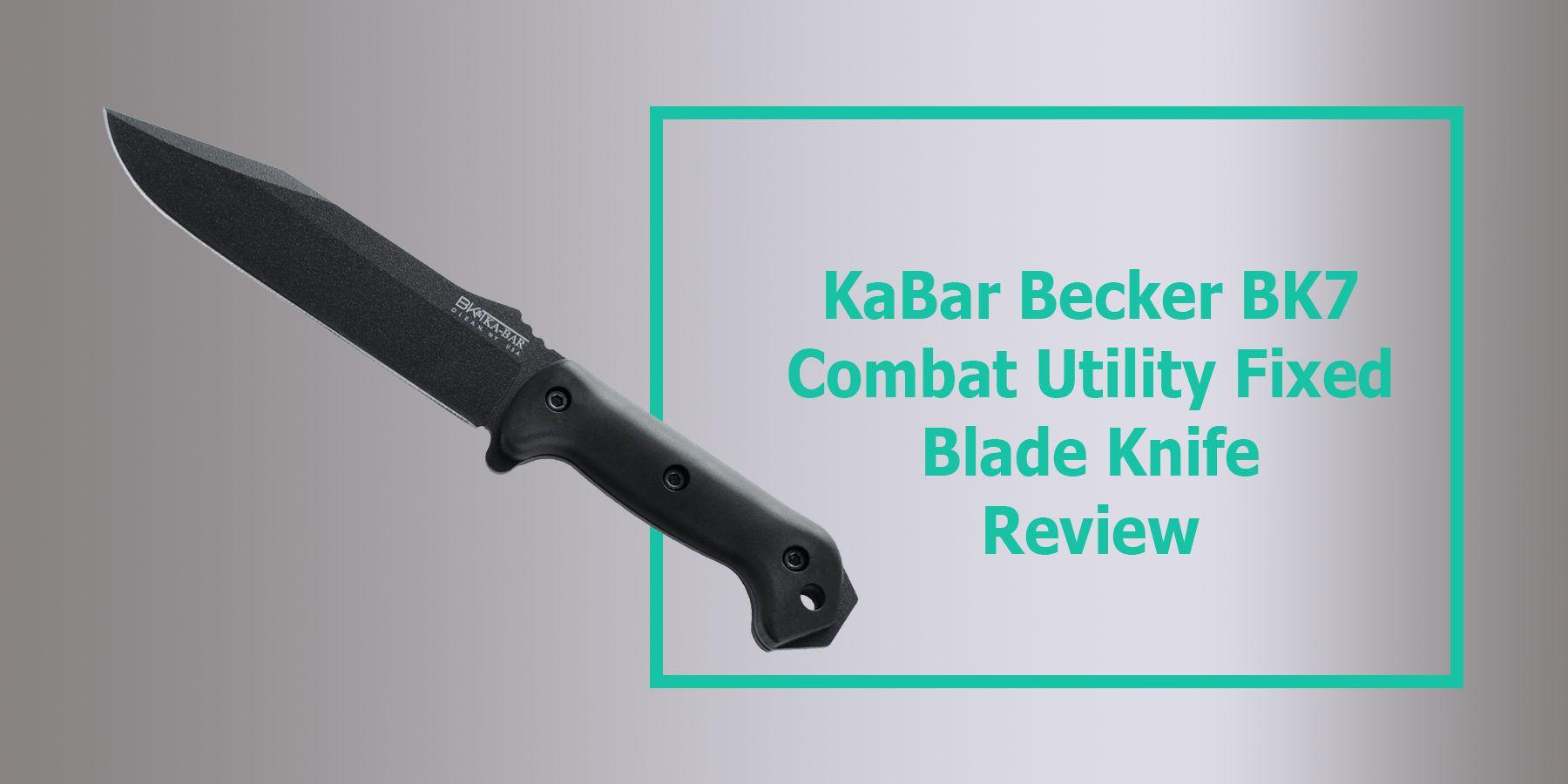KaBar Becker BK7 Combat Utility Fixed Blade Knife Review