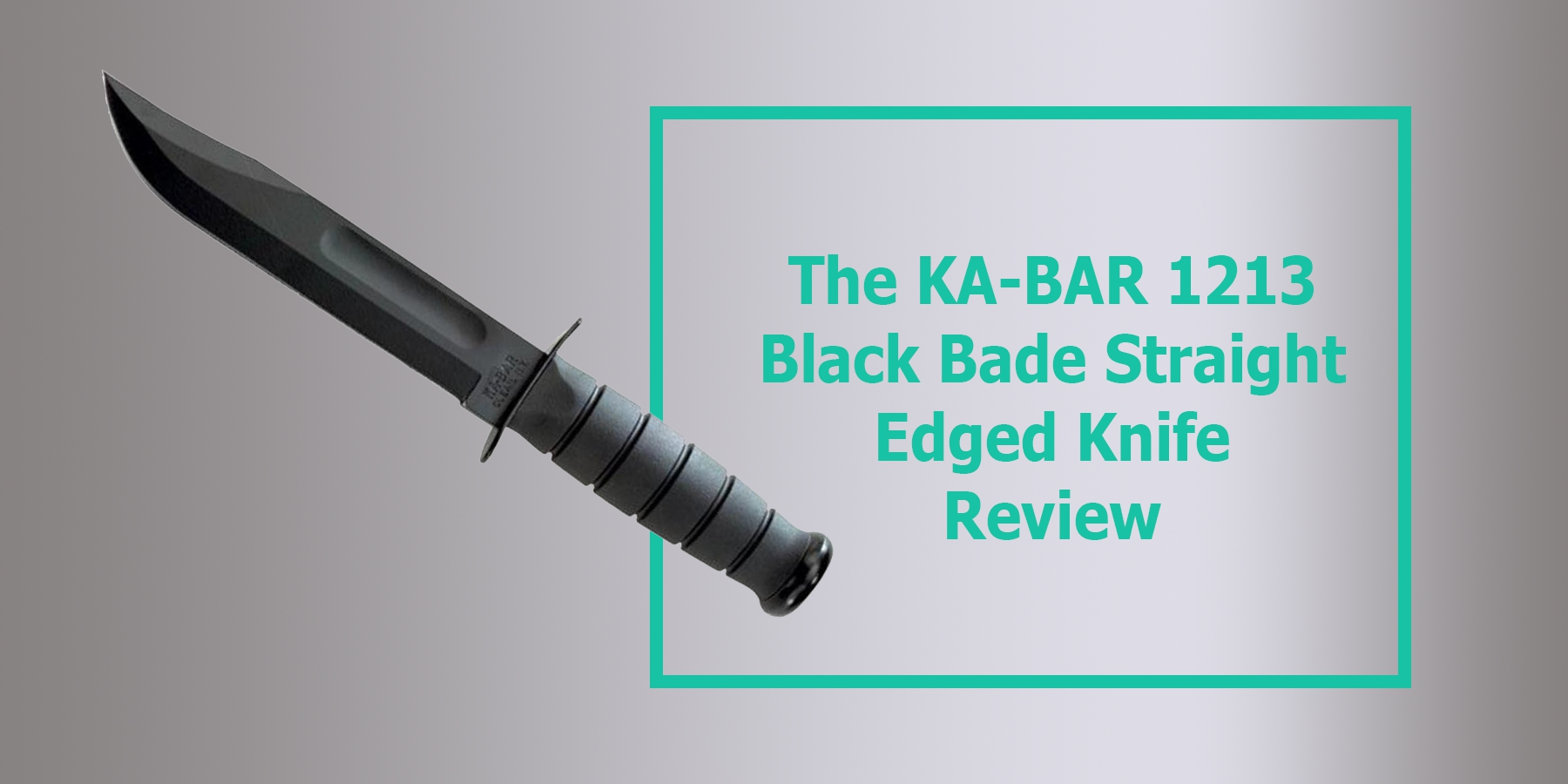The KA-BAR 1213 Black Bade Straight Edged Knife Review